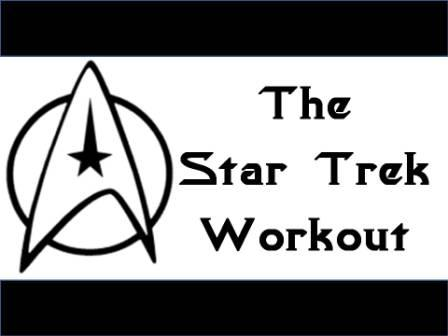 The Star Trek Workout