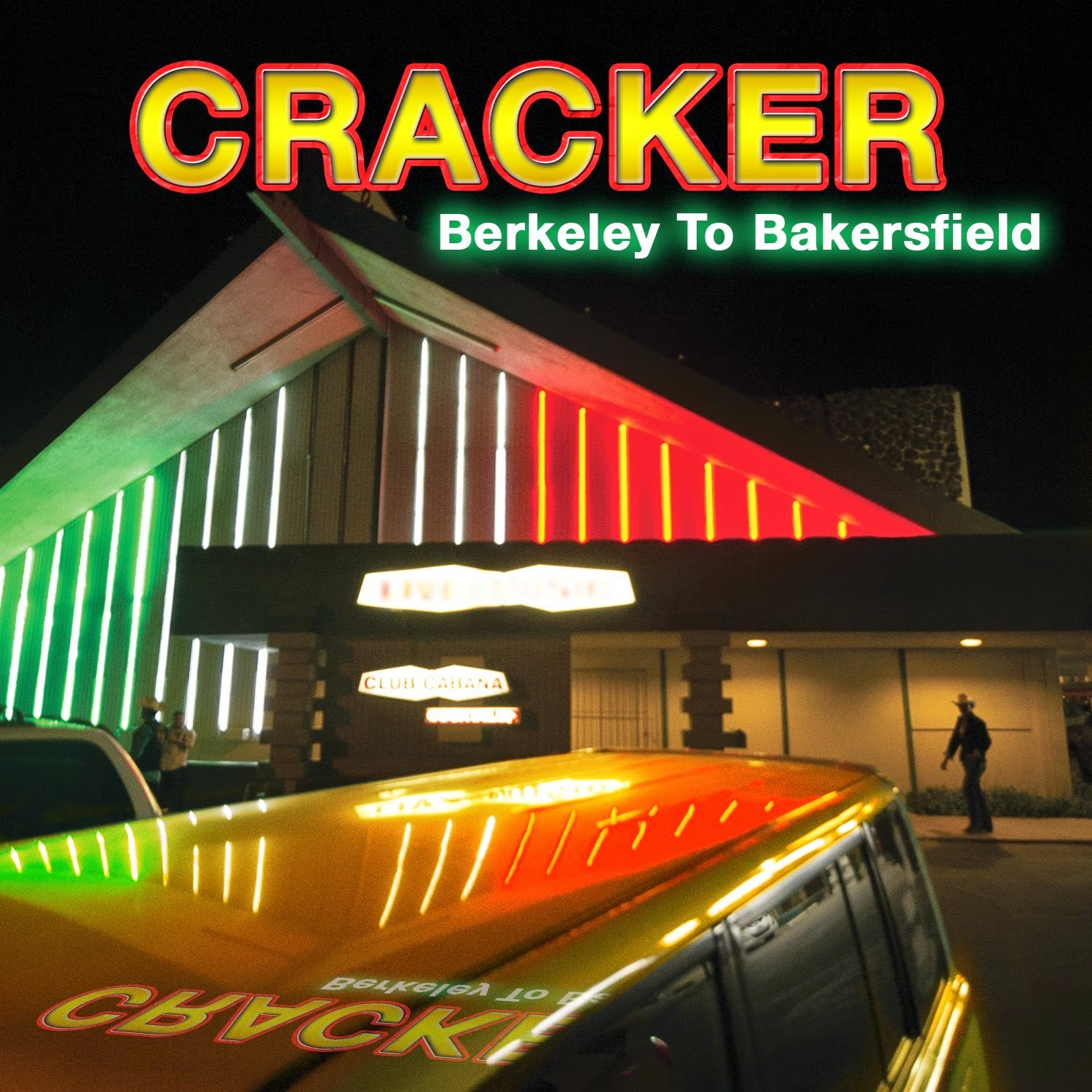 CRACKER - (2014) Berkeley to Bakersfield