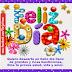 FELIZ DIA - Quiero desearte un bello día lleno  de grandes y ricas bendiciones