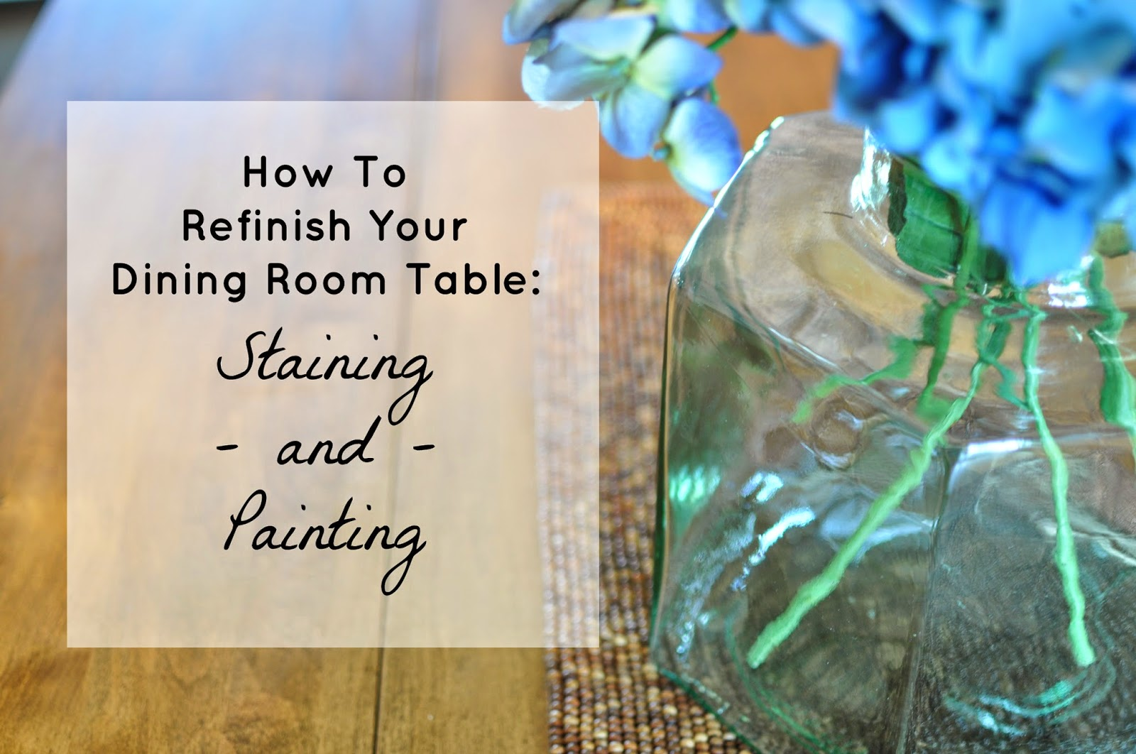 Refinish Dining Room Table: Staining and Painting