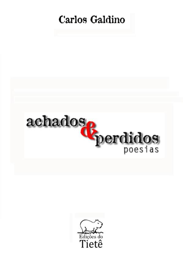 achados & perdidos - Poesias - Carlos Galdino