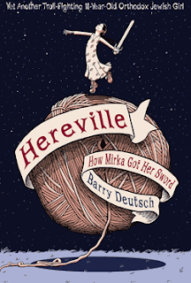 Book cover for Hereville: How Mirka Got Her Sword by Barry Deutsch. A young girl, holding a sword, balanced atop an enormous ball of yarn