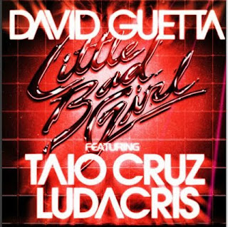 Little Bad Girl - David Guetta Ft Taio Cruz & Ludacris