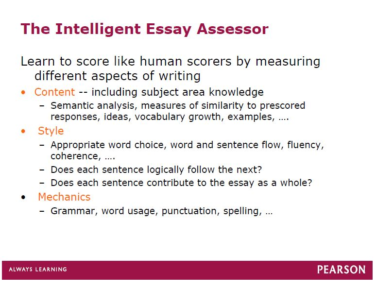 artificial intelligence essay scoring Intellimetric is an advanced artificial intelligence system that can read, evaluate and score written essays to determine a person's writing skills.