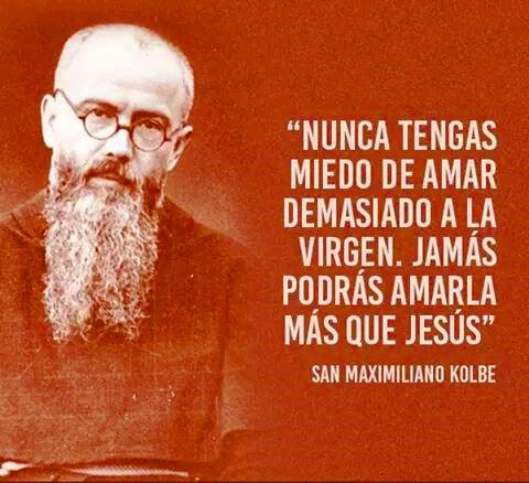 SABIAS PALABRAS DE SAN MAXIMILIANO KOLBE