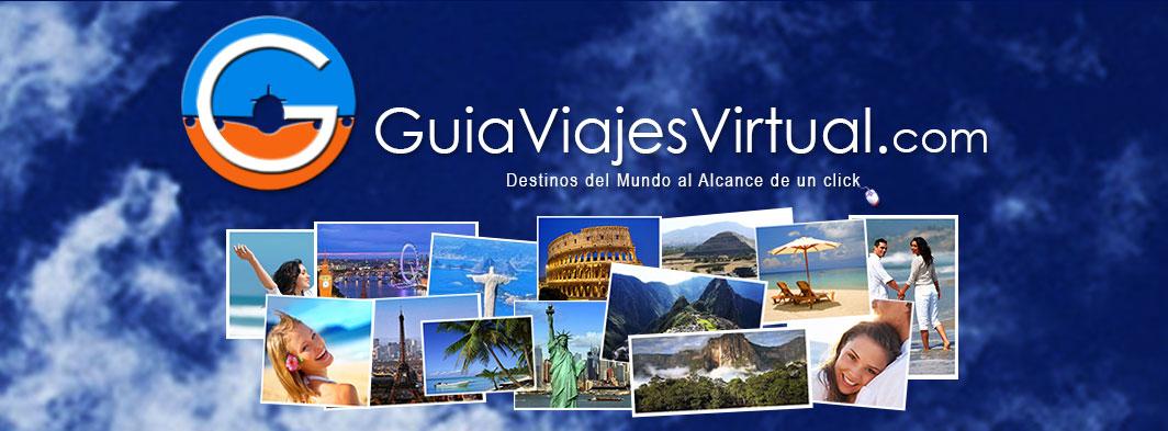 Blog Guia Viajes Virtual, Guía de Viajes y Turísmo, Turismo,  Destinos Turisticos