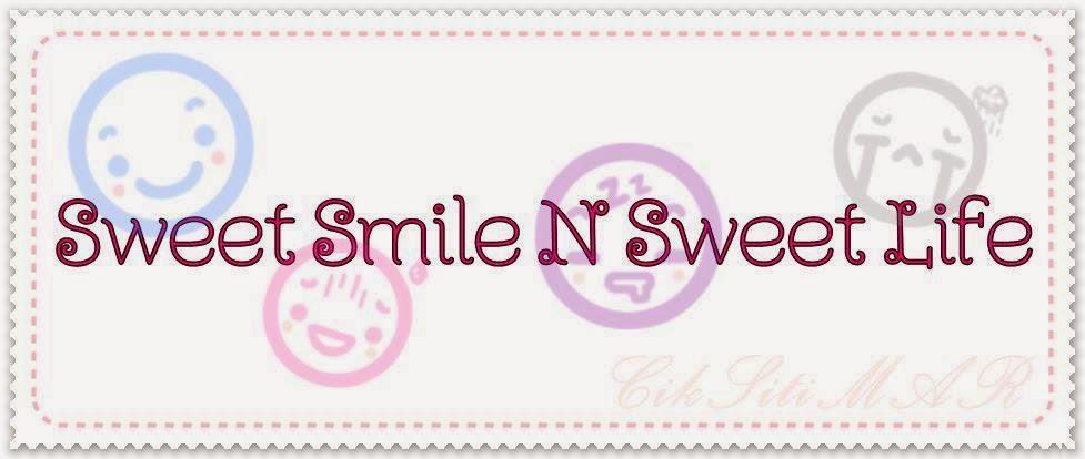 ~sWeet SmiLe N sWeet LiFe~