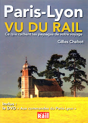 UN BLOG  UN LIVRE......    Paris-Lyon VU DU RAIL____ 2e dition
