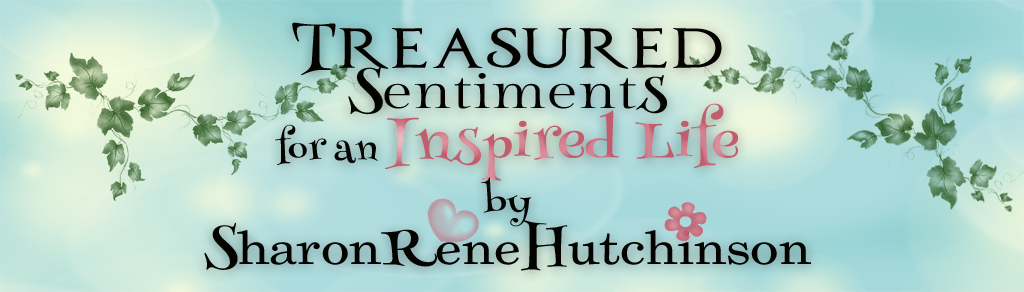 Treasured Sentiments by SharonRene Hutchinson