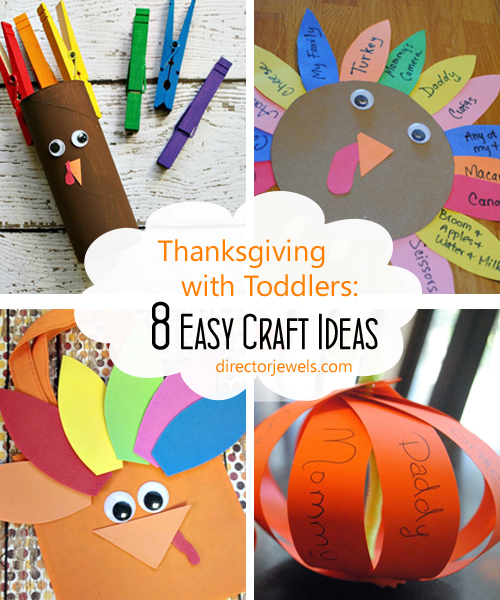 Thanksgiving with Toddlers: 8 Easy Craft Ideas | directorjewels.com