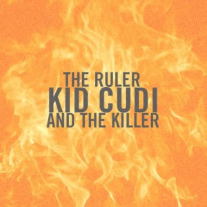 Kid Cudi - The Ruler & The Killer