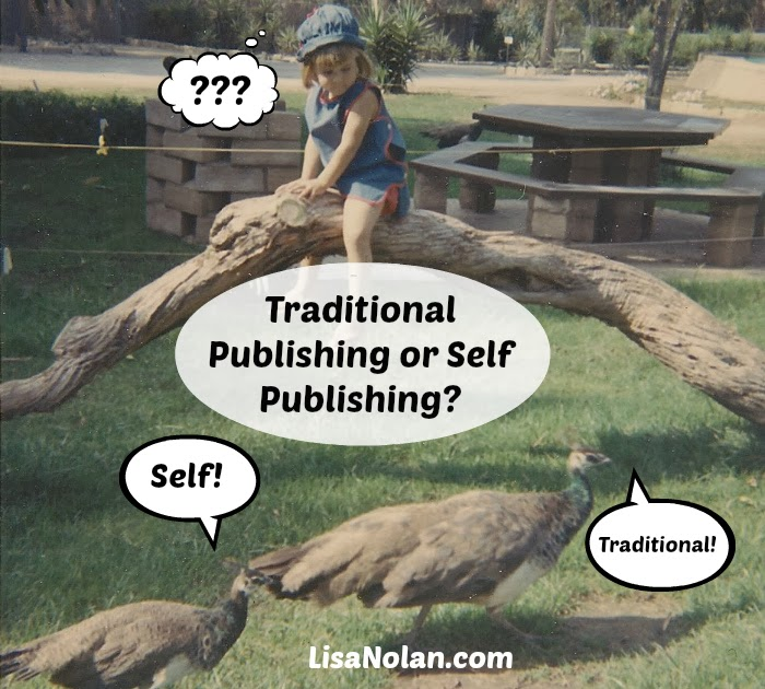 Traditional Publishing or Self Publishing? LisaNolan.com