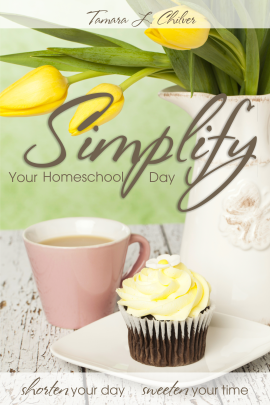 Simplify Your Homeschool Day by T.L.C.