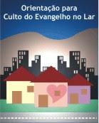 Orientação para o Culto do Evangelho no Lar