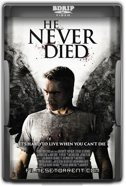 He Never Died Torrent Dublado