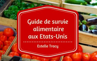 Guide de survie alimentaire aux Etats-Unis - Estelle Tracy
