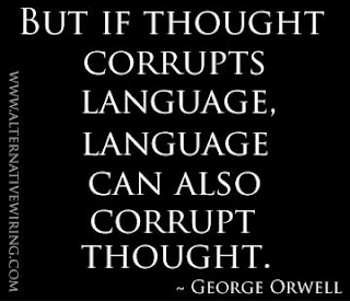 if thought corrupts language language can But if thought corrupts language language can also corrupt thought a bad usage from english 101 at university of wisconsin.