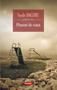 PLANURI DE VIAȚĂ (roman, Editura Polirom, Iasi, 2012)