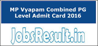MP Vyapam Combined PG Level Admit Card 2016