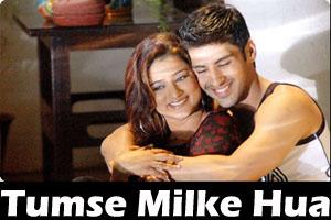 Tumse Milke Hua