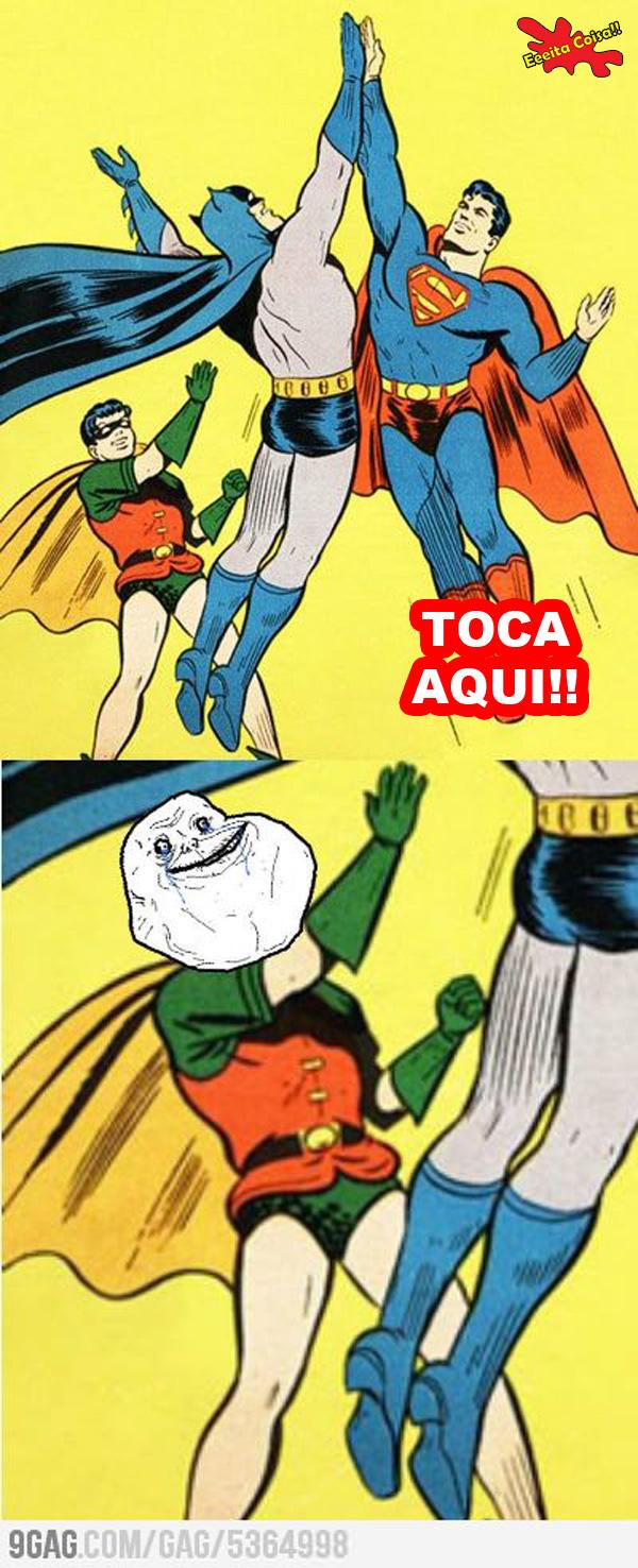 robin, meme forever alone, batman, superman, eeeita coisa
