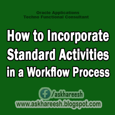 How to Incorporate Standard Activities in a Workflow Process,AskHareesh Blog for OracleApps