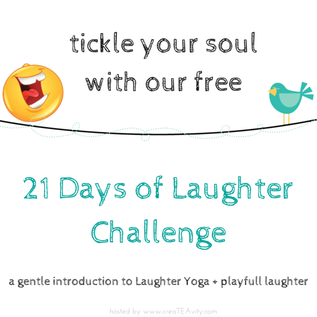 Tickle your soul with our free 21 Days of Laughter Challenge (CreaTEAvity)