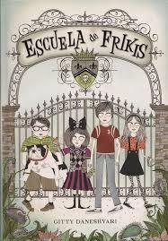 Libro Escuela de Frikis de Gitty Daneshvari