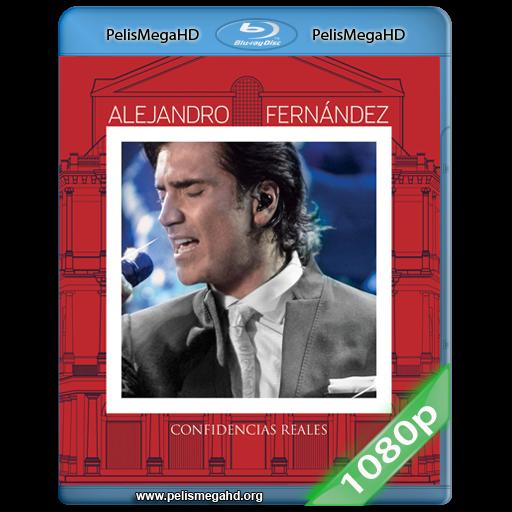 ALEJANDRO FERNANDEZ CONFIDENCIAS REALES (2014) FULL 1080P HD MKV
