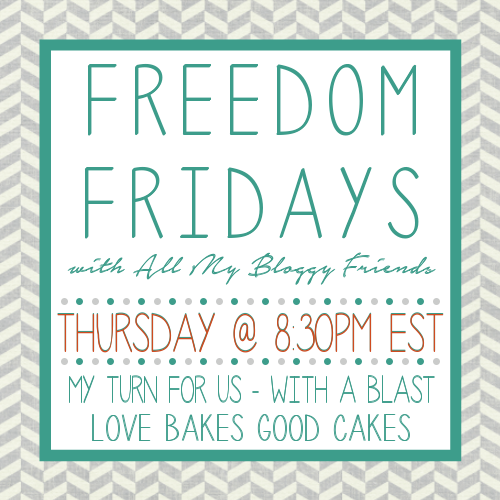Freedom Fridays with All My Bloggy Friends #48 ~ link up #Recipes #Crafts #Decor #DIY #LinkParties #Giveaways www.WithABlast.net