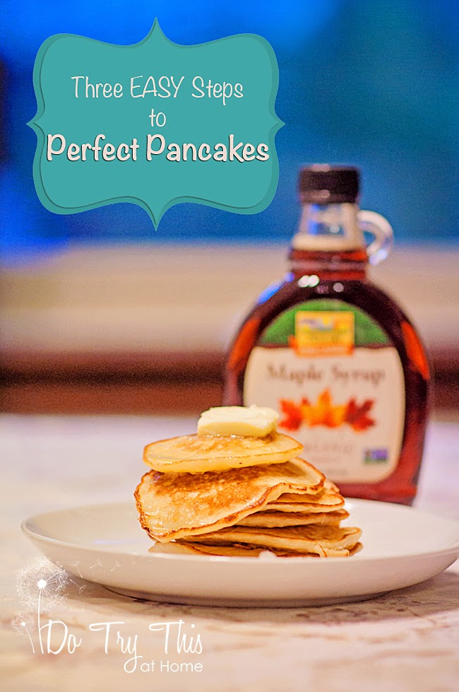 Do Try This at Home: Three Easy Steps to Perfect Pancakes