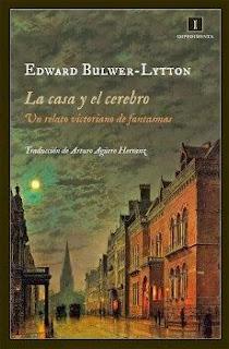 La casa y el cerebro. Un relato victoriano de fantasmas Edward Bulwer-Lytton