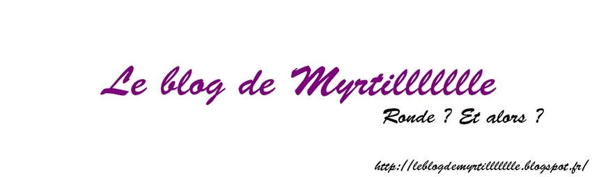 Le blog de Myrtillllllle