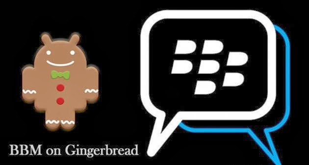 BBM ( Blackberry Messenger ) For Android 2.3 Gingerbread OS