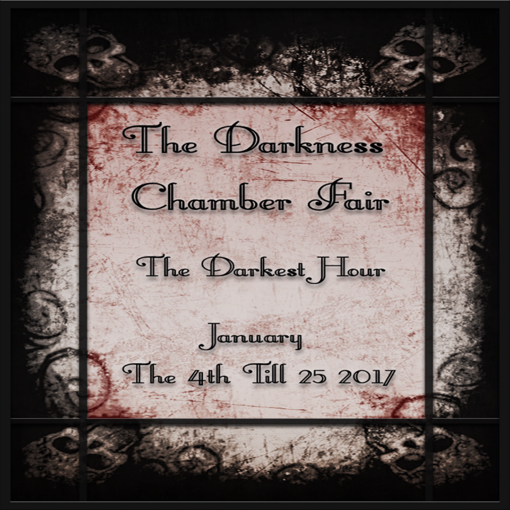 The Darkness Chamber - The Darkest Hour - Jan 4th - 25th 2017