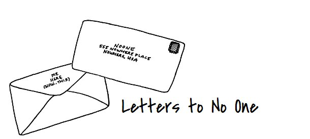 Letters to No One