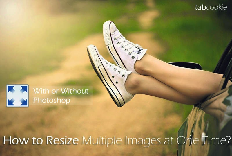 How to resize multiple photos at one time with or without photoshop?