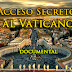 Acceso Secreto al Vaticano - Documental