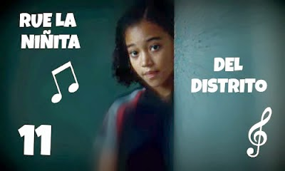 Rue la niñita del distrito 11