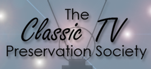 The Classic TV Preservation Society...