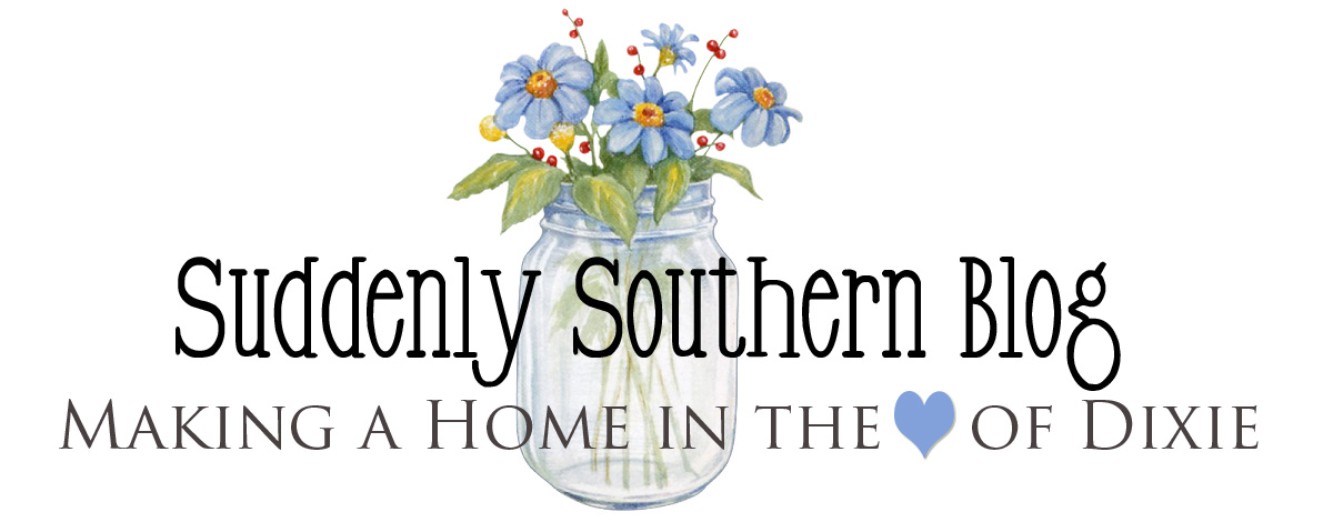 Suddenly Southern Blog - Making A Home In The ♥ Of Dixie