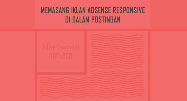 Cara Memasang Iklan Adsense Responsive di Postingan