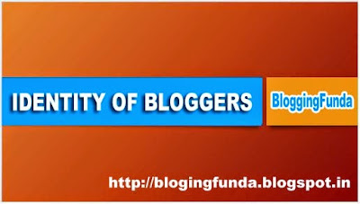 Identity of a Blogger by Blogging Funda