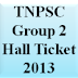 tnpscexams.net-TNPSC Group 2 Hall Ticket 2013 Download
