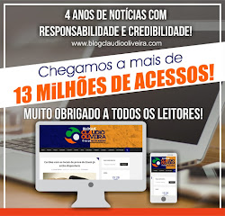 Blogue Claudio Oliveira - Na Conquista dos Seus 13 Milhões de Acessos!...