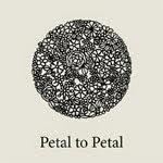 * Petal to Petal