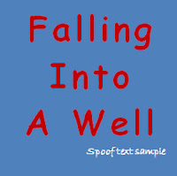 Example of spoof text- falling into a well