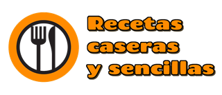 RECETAS CASERAS Y SENCILLAS