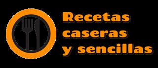 RECETAS CASERAS Y SENCILLAS