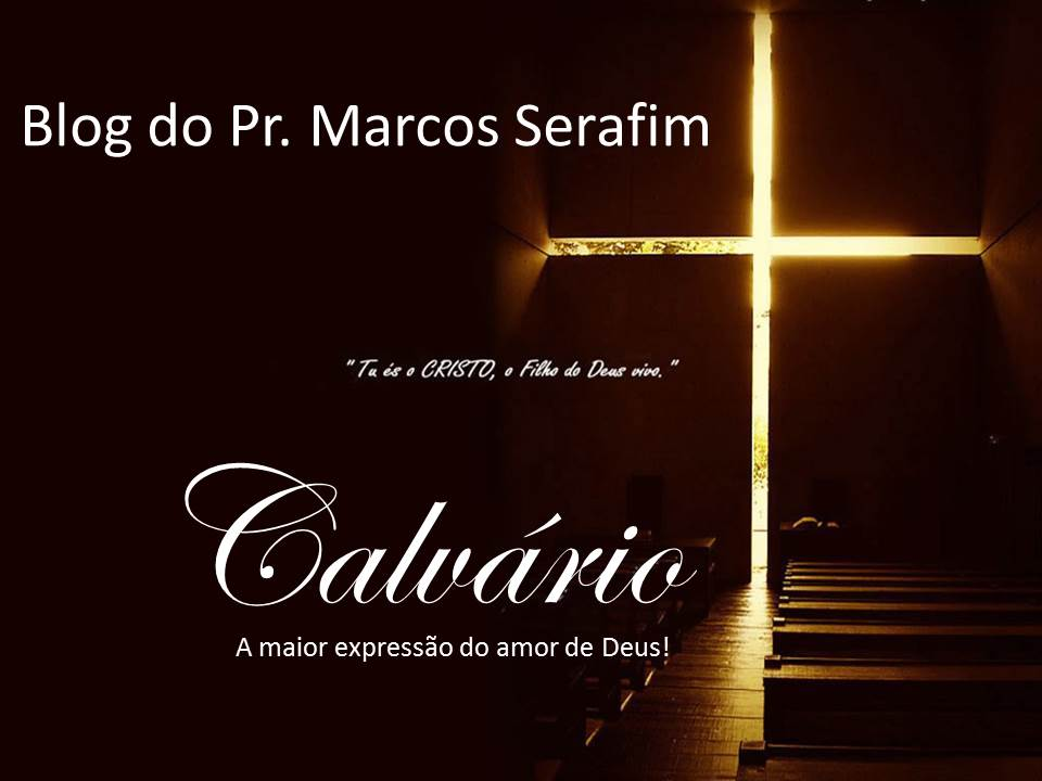 blog do Pastor Marcos Serafim